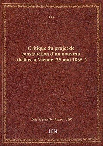 critique-du-projet-de-construction-dun-nouveau-theatre-a-vienne-25-mai-1865