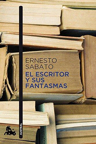 El escritor y sus fantasmas (Contemporánea) por Ernesto Sabato
