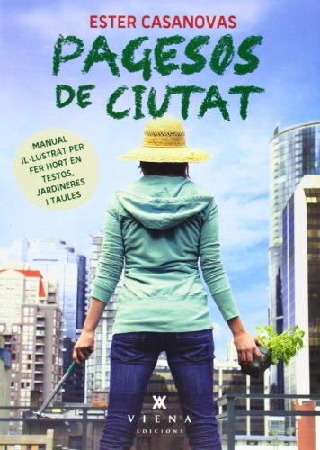 Pagesos De Ciutat (Naturalment) por Ester Casanovas i Mora