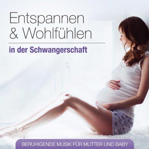 Entspannen und Wohlfühlen in der Schwangerschaft - Beruhigende Musik für Mutter und Baby