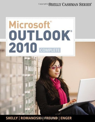 Microsoft Outlook 2010: Complete by Gary B. Shelly (2010-12-03)