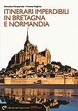 Itinerari imperdibili in Bretagna e Normandia