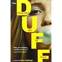 The DUFF: (Designated Ugly Fat Friend) by Kody Keplinger (2011-06-07)