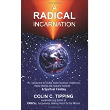 A Radical Incarnation:(YOURS) by Colin C. Tipping (2003-09-01)