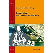 Perspektiven der Literaturvermittlung (Angewandte Literaturwissenschaft)