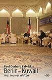 Berlin ? Kuwait: Arzt in zwei Welten - Paul Gerhard Fabricius