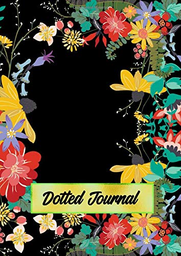 Dotted Journal: A4 Size Dot Grid Notebook - Bright Flowers on Black Design Cover (Executive Journal Black)