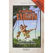 Le syndrome de Tarzan N.E. by Pascale Piquet