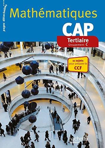 Mathématiques CAP Tertiaire - Livre élève consommable - Ed. 2014 by Jean-Louis Berducou (2014-04-16)