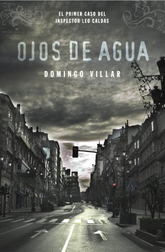 Ojos de agua (Inspector Leo Caldas 1) (Spanish Edition)