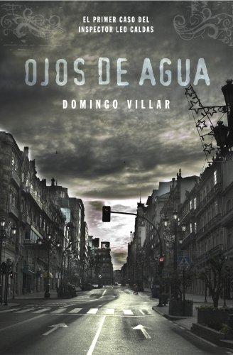 Ojos de agua (Inspector Leo Caldas 1) por Domingo Villar