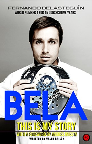 BELA, THIS IS MY STORY: World number 1 for 15 consecutive years de [