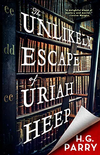 The Unlikely Escape of Uriah Heep by [Parry, H. G.]