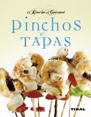 Pinchos Y Tapas (El Rincon Del Gourmet) (El Rincón Del Gourmet) por Desconocido
