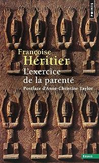 L'exercice de la parenté par Françoise Héritier