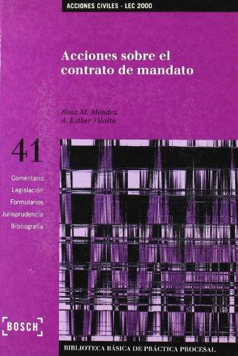 Acciones sobre el contrato de mandato - Lec 2000: Biblioteca Básica de Práctica Procesal nº 41 por R.M. Méndez Tomás