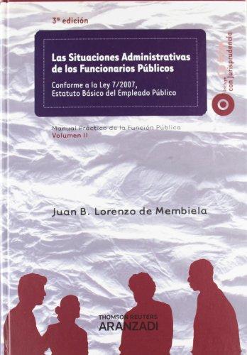 Las Situaciones Administrativas De Los Funcionarios Públicos – Conforme A La Ley 7/2007, Estatuto Básico Del Empleado Público: Incluye Cd
