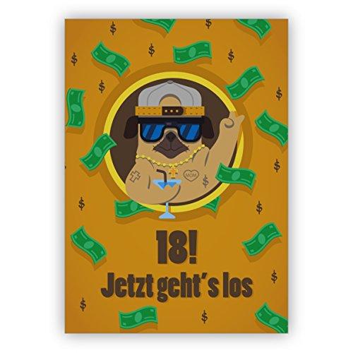 Komische Geburtstagskarte zum 18. Geburtstag mit coolem Mops im Dollar Regen: 18! Jetzt geht's los • auch zum direkt Versenden mit ihrem persönlichen Text als Einleger.