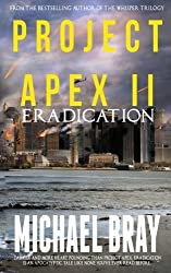 Eradication: Project Apex book II: Volume 2 by Michael Bray (2015-12-30)