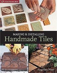 Making & Installing Handmade Tiles (A Lark Ceramics Book) by Angelica Pozo (2005-04-01)