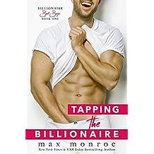 Tapping the Billionaire (Bad Boy Billionaires Book 1) (English Edition)