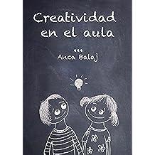 Creatividad en el aula (Recursos para educadores)