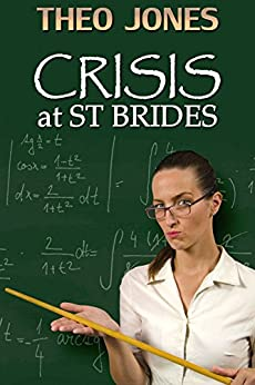 Crisis at St Brides: corporal punishment in a school for girls (English Edition) di [Jones, Theo]