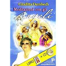 Meditazioni con gli angeli. Con CD Audio