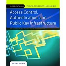 Access Control, Authentication, And Public Key Infrastructure (Jones & Bartlett Learning Information Systems Security) by Mike Chapple (2013-07-23)