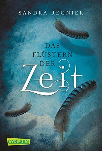 Buchseite und Rezensionen zu 'Die Zeitlos-Trilogie, Band 1: Das Flüstern der Zeit' von Sandra Regnier