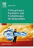 Prüfungsfragen Psychiatrie und Psychotherapie für Heilpraktiker: Mit Zugang zum Elsevier-Portal