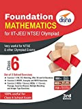 Foundation Mathematics for IIT-JEE/ NTSE/ Olympiad Class 6 - 3rd Edition