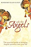 Ask The Angels: Bring Angelic Wisdom Into Your Life