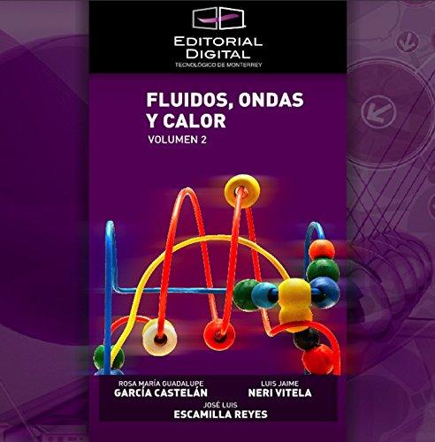 Fluidos; ondas y calor. Volumen 2 por José Luis Escamilla Reyes