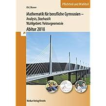 Mathematik für berufliche Gymnasien - Abitur 2018 - Wahlgebiet: Vektorgeometrie