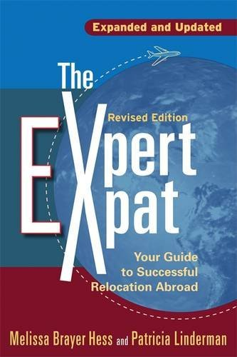 The Expert Expat: Your Guide to Successful Relocation Abroad by Melissa Brayer Hess (2007-10-01)