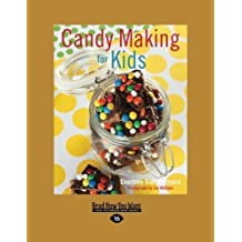 Candy Making For Kids by Courtney Dial Whitmore (2013-11-21)