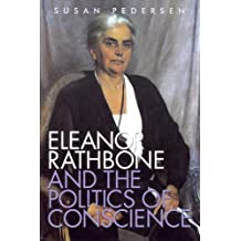 Eleanor Rathbone and the Politics of Conscience (Society and the Sexes in the Modern World)