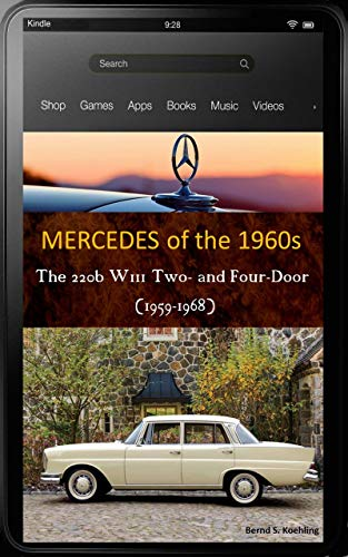 Mercedes-Benz, The 1960s, W111 220b Two- and Four-Door: : From the 220b Sedan to the 220SEb Cabriolet, updated May 2018 (English Edition) (Ponton-10)