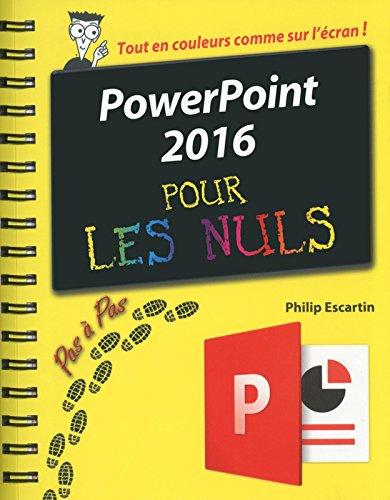 PowerPoint 2016 pour les Nuls Pas à Pas par Philip ESCARTIN