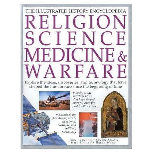 Religion, Science, Medicine & Warfare (Illustrated Encyclopedia) by Adams, Simon (2000) Hardcover