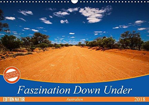 Faszination Down Under (Wandkalender 2018 DIN A3 quer): Erleben sie die natürliche Faszination des roten Kontinents Australien (Monatskalender, 14 ... Orte) [Kalender] [Apr 01, 2017] Fietzek, Anke - Bild 1