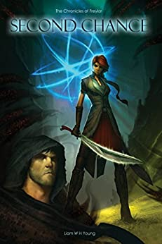 Second Chance: The Chronicles of Freylar by [Young, Liam]