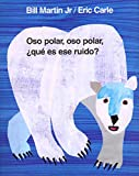 Oso polar, oso polar, ¿qué es ese ruido? (Brown Bear and Friends)