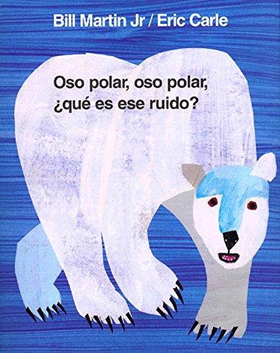Oso polar, oso polar, ¿qué es ese ruido? (Brown Bear and Friends) por Jr., Bill Martin