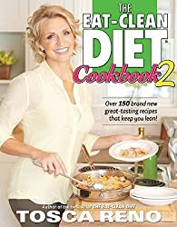 The Eat-Clean Diet Cookbook 2: More Great-Tasting Recipes That Keep You Lean   [EAT-CLEAN DIET CKBK 2] [Paperback]