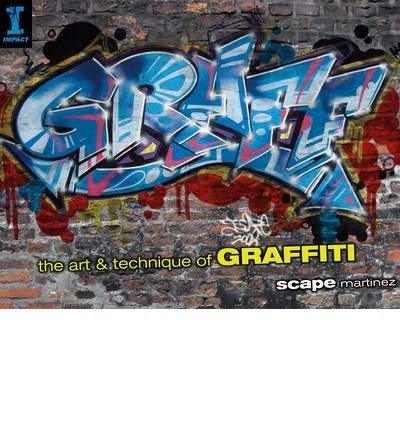 [(GRAFF: The Art and Technique of Graffi...