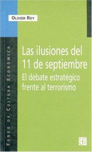Las ilusiones del 11 de septiembre/The Illusions of September 11th: El debate estrategico frente al terrorismo