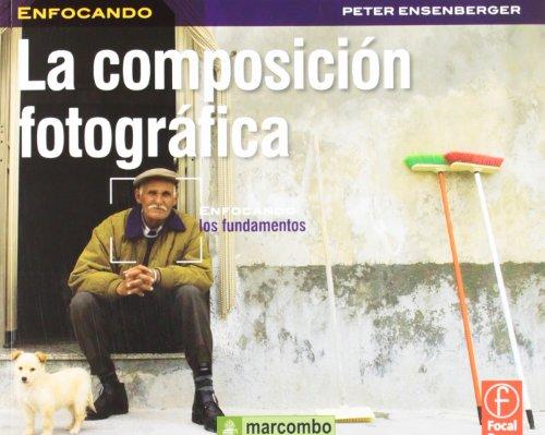 La composición fotográfica par Peter Enserbenger Hunt