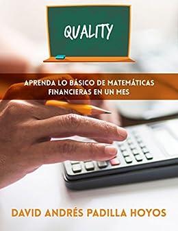 QUALITY: Aprenda lo básico de Matemáticas Financieras en un mes ...